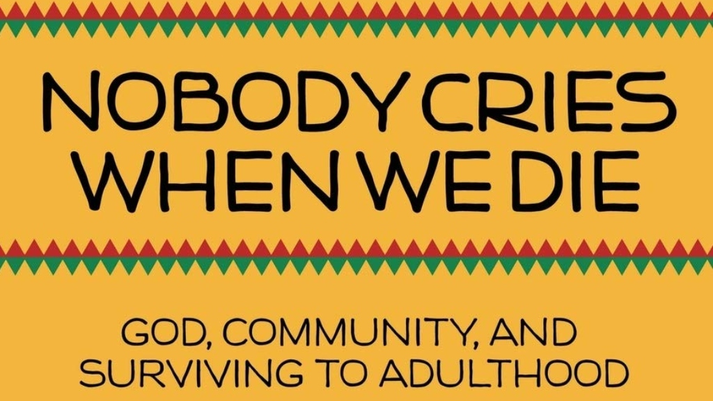 Nobody Cries When We Die: God, Community, and Surviving Adulthood